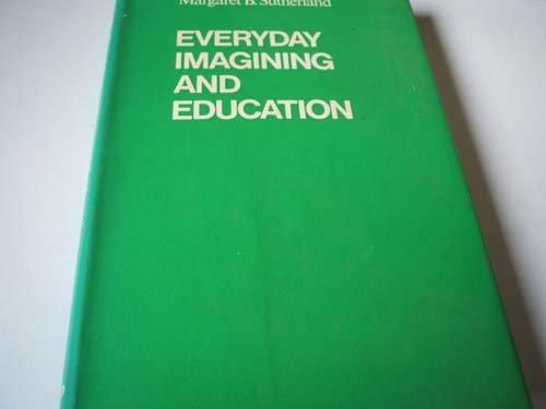 9780710069955: Everyday Imagining and Education