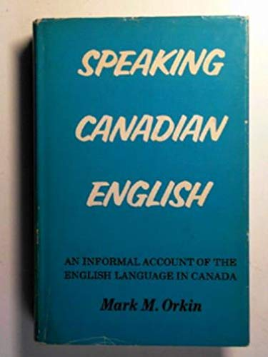 9780710070043: Speaking Canadian English: An Informal Account of the English Language in Canada