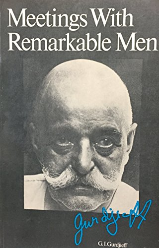 All and Everything: Meetings with Remarkable Men: Gurdjieff, George