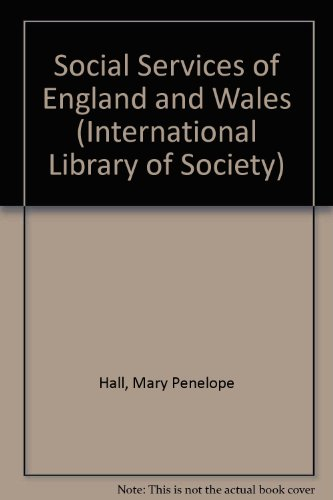 PENELOPE HALL'S SOCIAL SERVICES OF ENGLAND AND WALES.: Forder, Anthony (edited by).