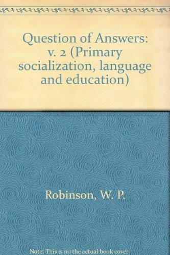 9780710070685: Question of Answers: v. 2 (Primary socialization, language and education)