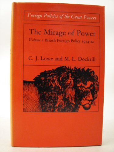 Mirage of Power: 1914-22 v. 2: British: Lowe, C.J., Dockrill,