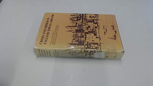9780710071408: Crisis and Order in English Towns, 1500-1700: Essays in Urban History
