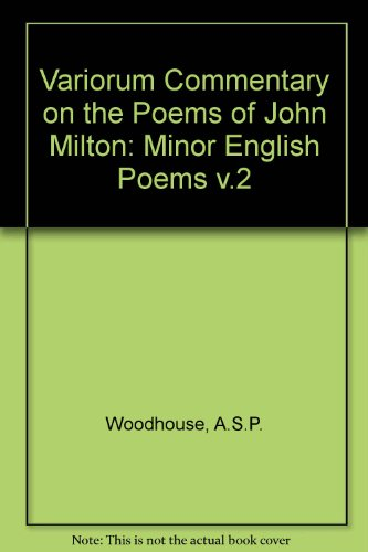 Variorum Commentary on the Poems of John: Woodhouse, A.S.P., Bush,
