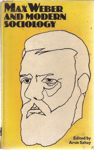 Max Weber and Modern Sociology: Sahay Arun (editor)
