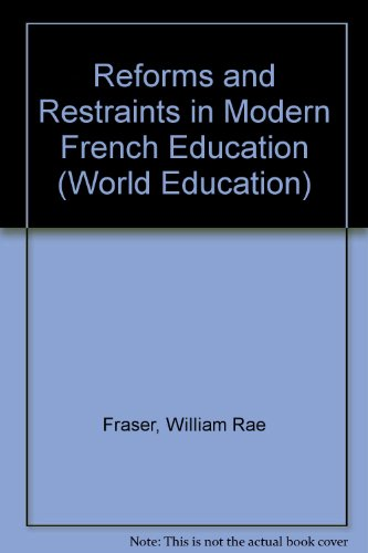 9780710071743: Reforms and Restraints in Modern French Education (World Education S.)