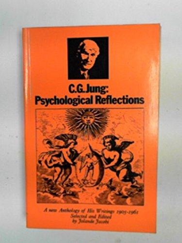 Psychological Reflections: A New Anthology of Writings,: Jung, C.G.
