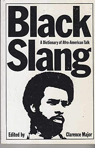 9780710071781: Black Slang: A Dictionary of Afro-American Talk