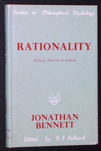 Rationality: An Essay Towards Analysis (Study in Philosophy Psychology) (071007185X) by Jonathan Bennett