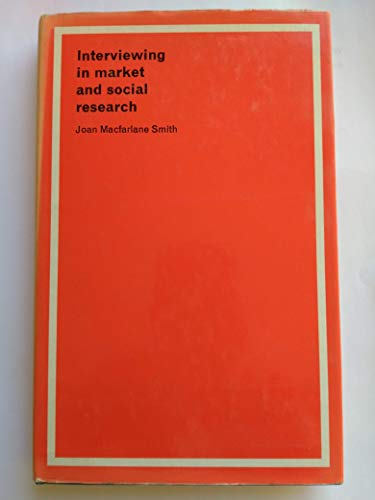 Interviewing in Market and Social Research: Smith, Joan Macfarlane