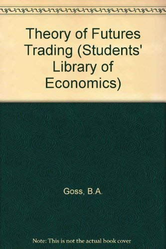 9780710072177: Theory of Futures Trading (Students' Library of Economics)