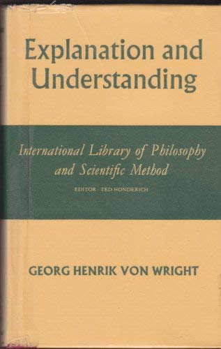 9780710072191: Explanation and Understanding (International Library of Philosophy)