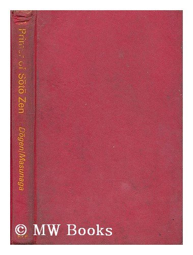 Primer of Soto Zen: Shobogenzo Zuimonki (0710072279) by Dogen