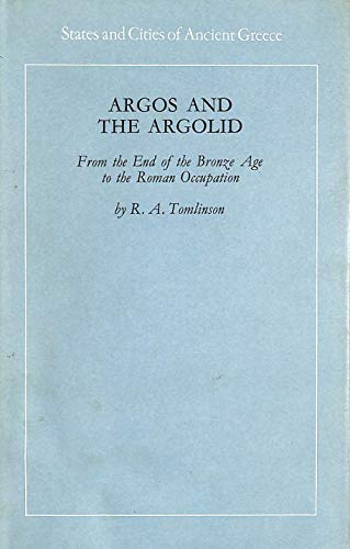 Argos and the Argolid (States & Cities of Ancient Greece): Tomlinson, R. A.