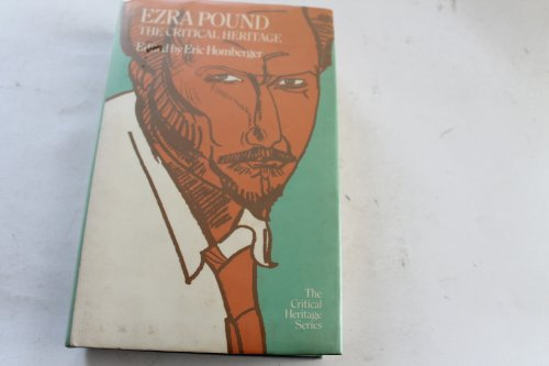 Ezra Pound: The Critical Heritage (0710072600) by Eric Homberger