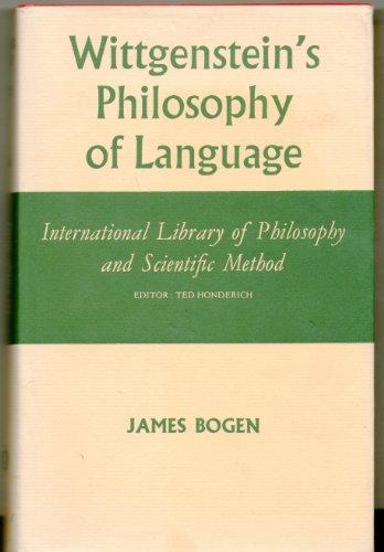 Wittgenstein's Philosophy of Language (International Library of Philosophy): Bogen, J.