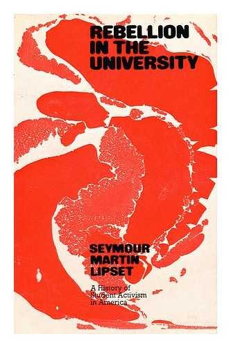 9780710073327: Rebellion in the university: A history of student activism in America