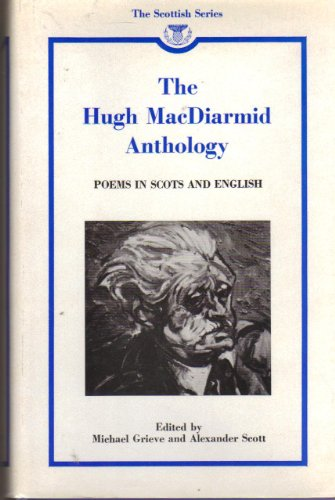 The Hugh MacDiarmid Anthology: MacDiarmid, Hugh