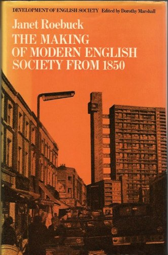 Making of Modern English Society from 1850 (Development of English Society): Roebuck, Janet