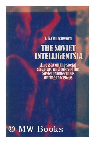 9780710074751: The Soviet intelligentsia; an essay on the social structure and roles of Soviet intellectuals during the 1960s