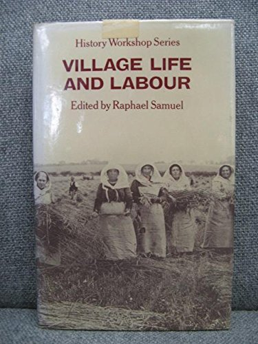 9780710074997: Village Life and Labour (Series / History Workshop)