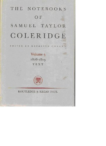 The Notebooks of Samuel Taylor Coleridge, Edited by Kathleen Coburn Volume 3: Notes: COLERIDGE, ...