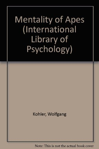 9780710075253: The Mentality of Apes (International Library of Psychology, Philosophy and Scientific Method)