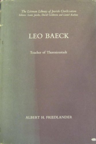 9780710075277: Leo Baeck: Teacher of Theresienstadt (Littman Library of Jewish Civilization)