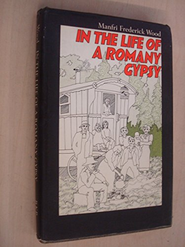 In The Life of A Romany Gypsy.: Wood, Manfri Frederick.