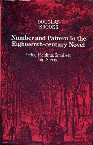 Number and Pattern in the Eighteenth-Century Novel: Defoe, Fielding, Smollett and Sterne (9780710075987) by Douglas Brooks-Davies; Douglas Brooks