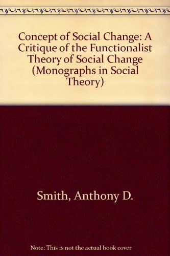 9780710076076: Concept of Social Change: A Critique of the Functionalist Theory of Social Change (Monographs in Social Theory)