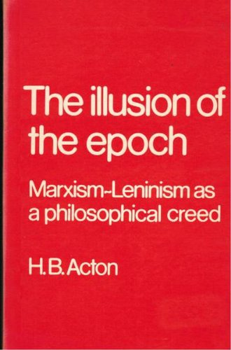 9780710076571: Illusion of the Epoch: Marxism-Leninism as a Philosophical Creed