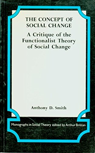 9780710076977: Concept of Social Change: A Critique of the Functionalist Theory of Social Change (Monographs in Social Theory)