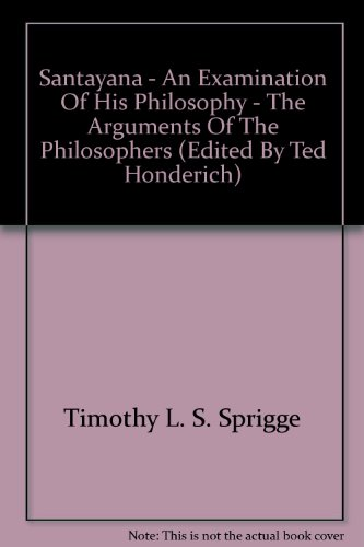 9780710077219: Santayana: An Examination of His Philosophy (Arguments of the Philosophers)