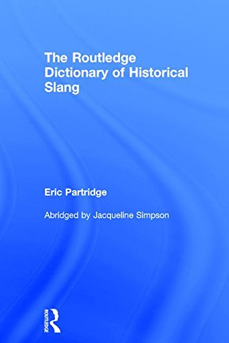9780710077615: The Routledge Dictionary of Historical Slang