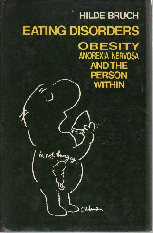 9780710077684: Eating Disorders: Obesity, Anorexia Nervosa and the Person within