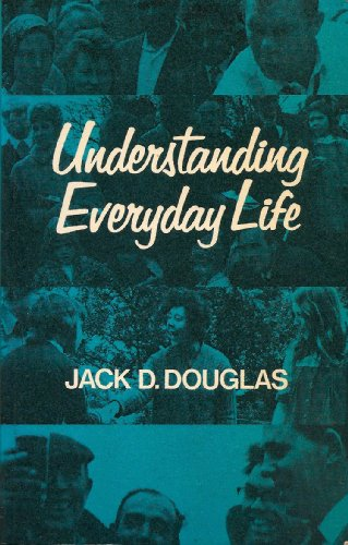 9780710077776: Understanding Everyday Life: Toward the Reconstruction of Sociological Knowledge