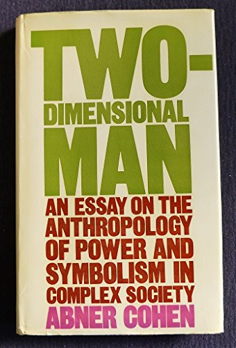 Two Dimensional Man An Essay On The Anthropology Of   Two Dimensional Man An Essay On The Anthropology Of Power  And Symbolism In
