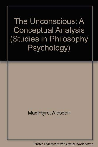 9780710078001: The Unconscious: A Conceptual Analysis (Studies in Philosophy Psychology)
