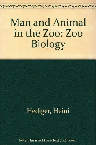 Man and Animal in the Zoo: Zoo: Hediger, Heini