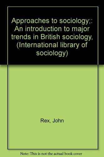 9780710078254: Approaches to sociology;: An introduction to major trends in British sociology, (International library of sociology)