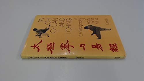 9780710078285: T'ai Chi Ch'uan and I Ching: A Choreography of Body and Mind