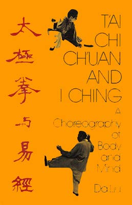 9780710078292: T'ai Chi Ch'uan and I Ching: A Choreography of Body and Mind