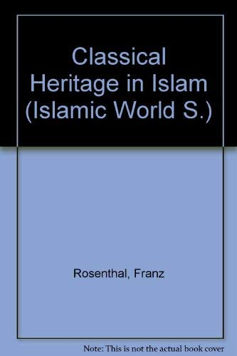 9780710078643: The classical heritage in Islam (The Islamic world series)