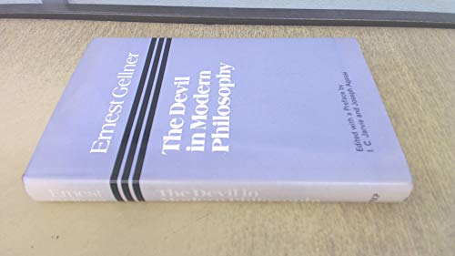 The devil in modern philosophy. Edited with a Preface by I. C. Jarvie and Joseph Agassi.: GELLNER, ...