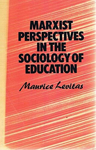9780710078971: Marxist Perspectives in the Sociology of Education