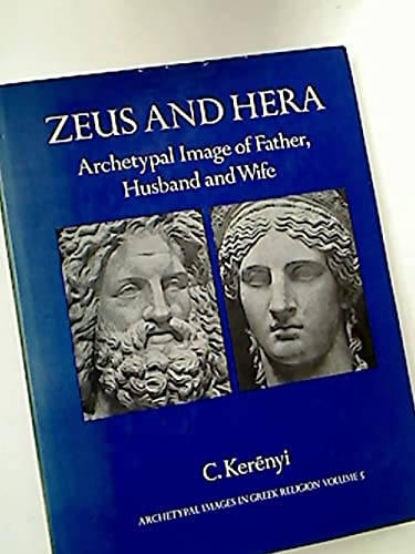9780710079046: Zeus and Hera: Archetypal Image of Father, Husband and Wife