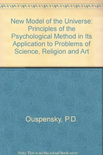 9780710079251: New Model of the Universe: Principles of the Psychological Method in Its Application to Problems of Science, Religion and Art