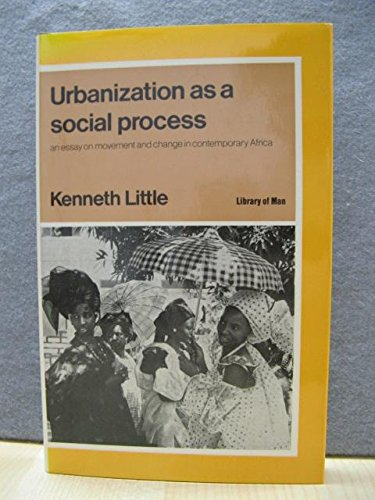 9780710079312: Urbanization as a social process: An essay on movement and change in contemporary Africa (Library of man)