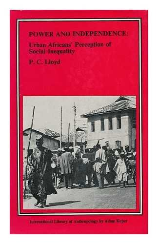 9780710079732: Power and Independence: Urban Africans' Perception of Social Inequality (International Library of Anthropology)